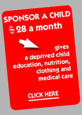 Sponsor a child for $28 a month - Gives a deprived child education, nutrition, clothing, and medical care